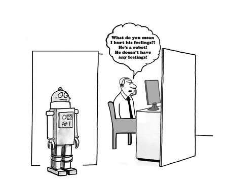 Business cartoon about a manager who believes robots do not have feelings.