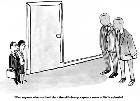 gag: Business cartoon about the efficiency experts seeming very robotic. Stock Photo