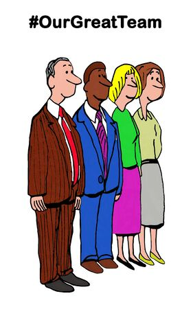Business cartoon illustration of business team and #ourgreatteam.