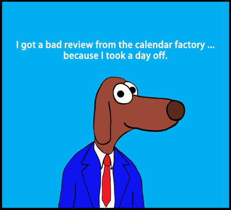 Business cartoon illustration of a worker dog and a pun about taking a day off.