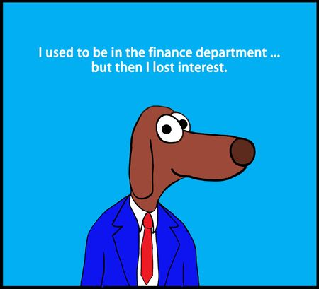 Business cartoon of a worker dog and a pun about finance.