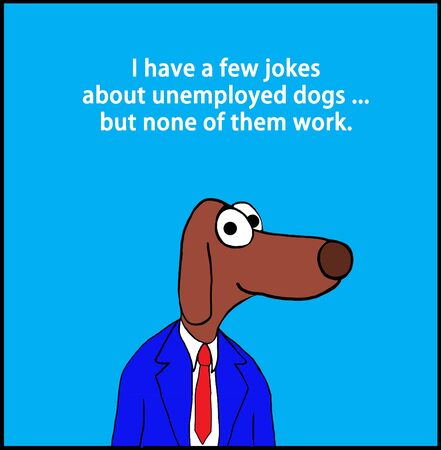 Cartoon illustration of a dog and the pun about unemployed dogs that doesnt work.