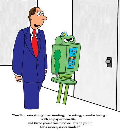 Robot animowany oa roboty, który robi dużo pracy, a potem handluje nowszym, bardziej seksownym modelem.