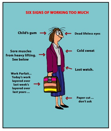 Business cartoon illustration depicting 'six signs of working too much'.