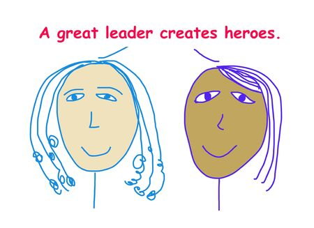 Color cartoon showing two ethnically diverse businesswomen saying a great leader creates heroes. Archivio Fotografico