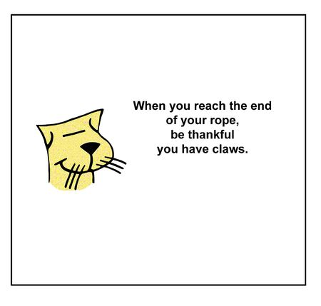 Color cartoon of smiling cat stating when you reach the end of your rope, be glad you have claws. Reklamní fotografie