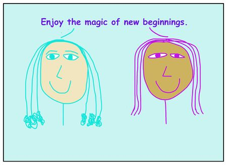 Color cartoon of two smiling, ethnically diverse women who are stating enjoy the magic of new beginnings.