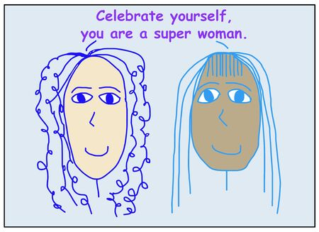 Color cartoon showing two smiling and ethnically diverse woman who are saying celebrate yourself, you are a super woman.