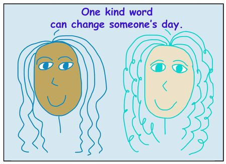 Color cartoon showing two smiling and ethnically diverse women saying one kind word can change someone's day.