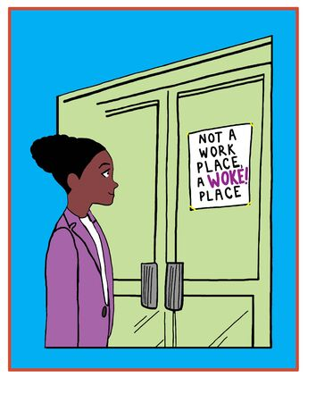 Color cartoon showing a beautiful African American woman smiling as she reads a sign stating that it is not a work place, but a woke place.