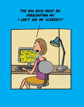 Color cartoon showing a business woman at work and her computer screen is covered with to do requests from her boss.
