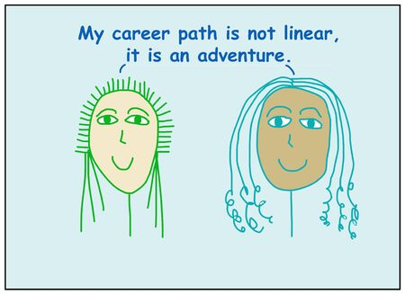 Color cartoon of two smiling and ethnically diverse business women stating that their career path is not linear, it is an adventure.