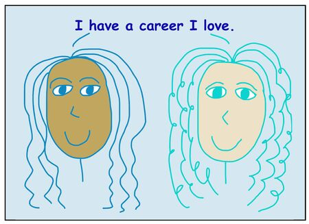 Color cartoon of two smiling, beautiful and ethnically diverse women stating I have a career I love. Reklamní fotografie