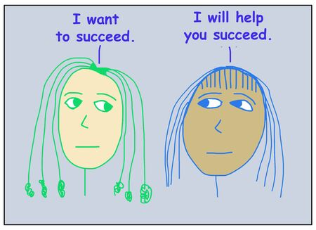 Color cartoon of two ethnically diverse women where one is stating I want to succeed and the other states I will help you succced.