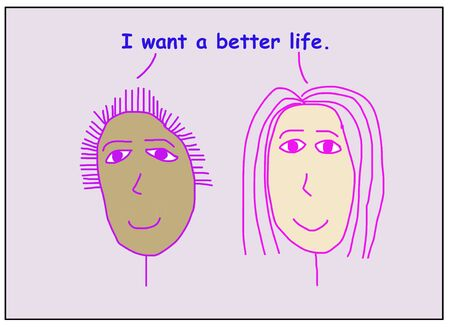 Color cartoon of two smiling, beautiful, and ethnically diverse women stating I want a better life.