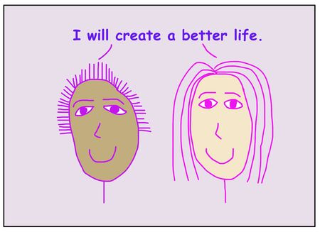 Color cartoon of two smiling, beautiful and ethnically diverse women saying I will create a better life.