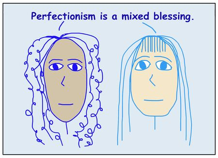 Color cartoon of two ethnically diverse women stating that perfectionsim is a mixed blessing.