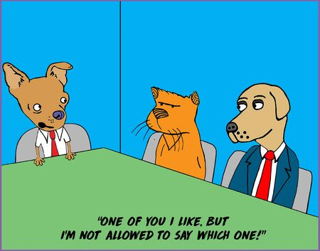 Color cartoon of two dogs and a cat at a work table where one dog says he likes one of them and the other not so much.