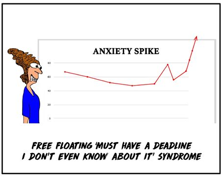 Color cartoon showing an anxious business woman looking at a spike in an anxiety graph, she has the must have a deadline i do not know about syndrome.