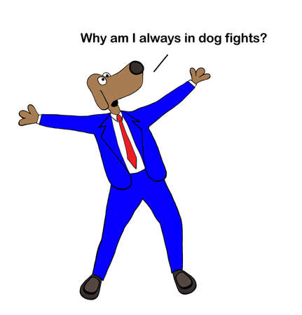Color cartoon of a dog wearing a suit and shouting out why am I always in dog fights?