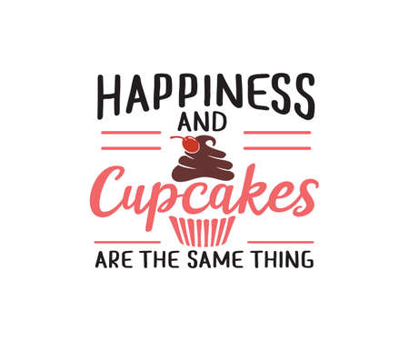 happiness and cupcakes are the same thing quote saying vector design template