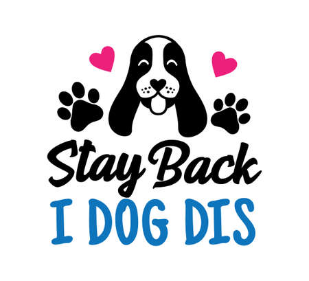 stay back i got this inspiring funny quote or saying or joke vector graphic design for souvenir printing and for cutting machine