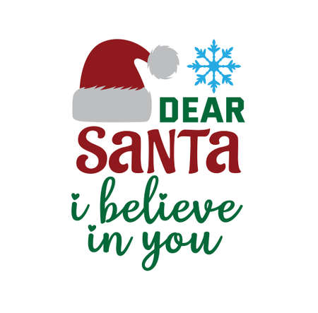 dear santa i believe in you funny quote christmas theme vector for print template