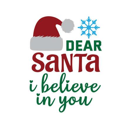 Querido santa, creo en ti, cita divertida, vector de tema navideño para plantilla de impresión