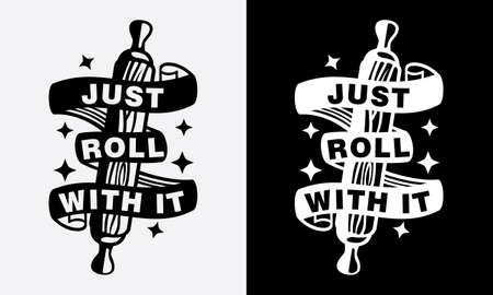just roll with it, baking kitchen cooking fun phrase or quote for sign board, poster and printing design template Çizim