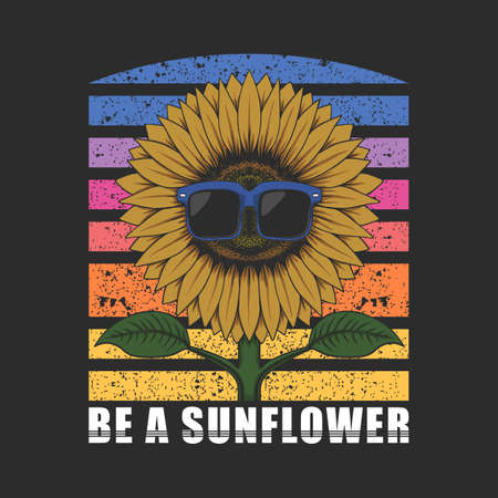 Be a sunflower , text and flower with eyeglasses vector illustration for your company or brand