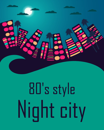 Night city in the style of 80's. City landscape. Space for text. Vector illustration.