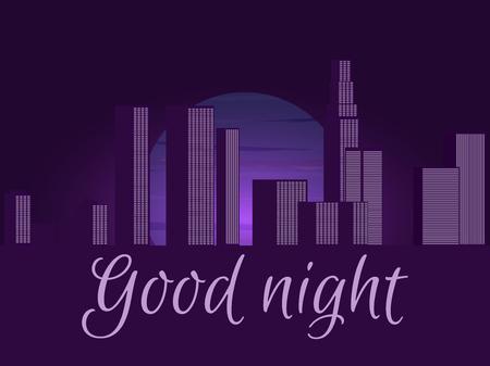 night: Good night. Night city, cityscape. illustration. Illustration