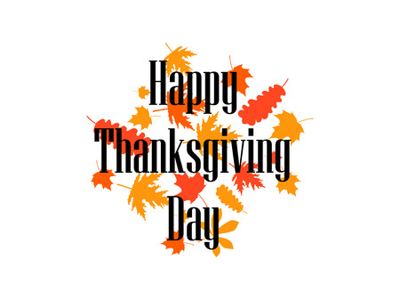 Happy Thanksgiving Day. Yellowed autumn leaves on a white background. The inscription in the foreground. Vector illustration Illustration