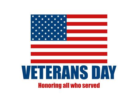 Veterans Day. 11th of November. Honoring all who served. American Flag on white background. Vector illustration