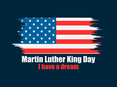 Martin Luther King day. I have a dream. Greeting card with American flag in grunge style. Vector illustration