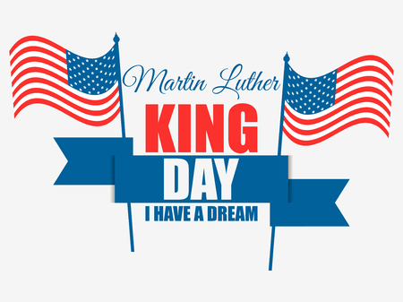 Martin Luther King day. I have a dream. Greeting card with American flag and ribbon. Vector illustration
