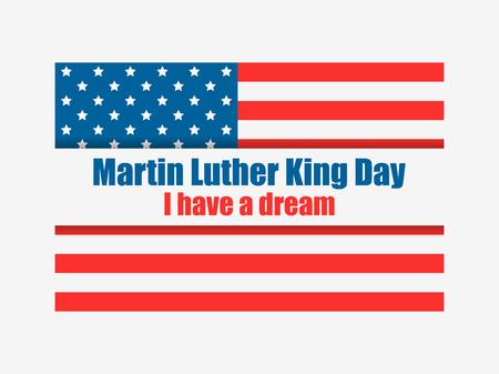 Día de Martin Luther King. Tengo un sueño. Tarjeta de felicitación con bandera americana. Día MLK. Ilustración vectorial Ilustración de vector