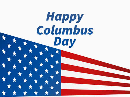 Happy Columbus Day. Discoverer of America. Greeting card design with the national flag of the United States. Vector illustration
