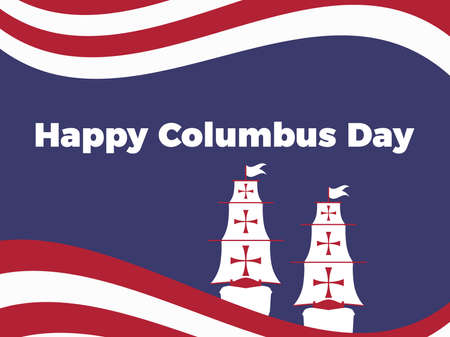Happy Columbus Day. Discoverer of America. Greeting card design with sailing ship and red and white stripes. Vector illustration