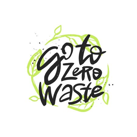 Go to zero waste vector handwritten motivational quote, brush lettering inscription. Zero waste concept. Isolated typography print for card, poster, banner. Illustration