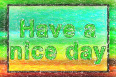 Have a nice day inscription on textured multicolor paper with frame photo