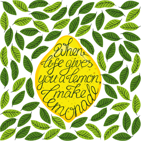 randomly: Hand drawn lettering poster. Motivation Quote about life isolated on lemon surrounded by randomly spaced leaves. Calligraphy lettering vector illustration for decoration.