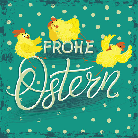 Postcard, banner for Easter with a picture of funny cartoon chicks. Happy Easter text in German. Frohe Ostern lettering on colorful background with polkadot for Pascha holiday greeting card.