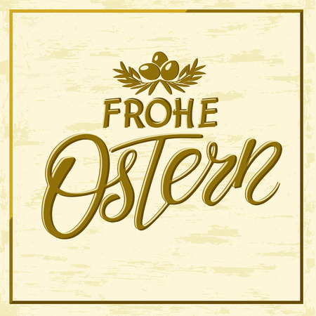 Vector Happy Easter text lettering in German language. Frohe Ostern calligraphy font for paschal Holiday in Germany on a gold background