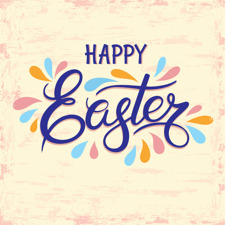 Colorful lettering Happy Easter calligraphy. Vector font on grunge, vintage background. Great for greeting card, poster, label, sticker Illustration