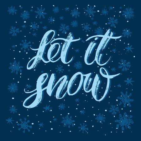 Let it snow handlettering inscripción. Frase de inspiración de invierno dibujada a mano. Fondo de invierno con copos de nieve. Ilustración vectorial