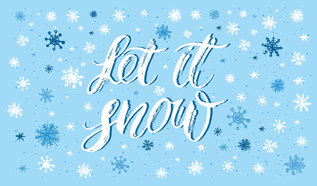Winter handlettering inscription Let it snow.  Hand drawn winter inspiration phrase. Winter background with snowflakes. Vector illustration