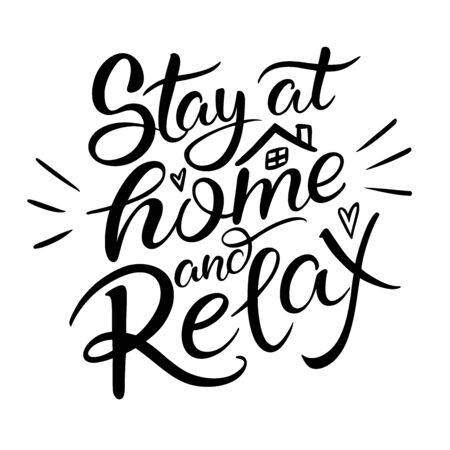 Stay at home and relax- Lettering typography poster with text for self quarantine times. Hand letter script motivation sign catch word art design. Monochrome illustration. 向量圖像