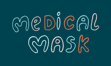 Vector hand drawn medicine illustration. Handwritten medical mask lettering text Vectores