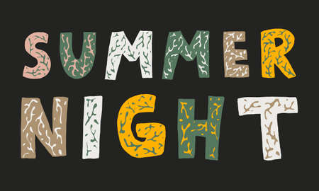 Hand dawn vector summer night text. Capital letters with floral design. Beautiful typographic illustration